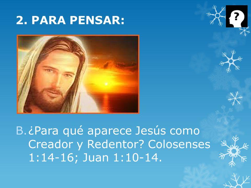 2. PARA PENSAR: ¿Para qué aparece Jesús como Creador y Redentor.