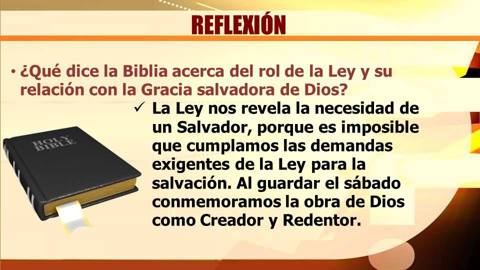 REFLEXIÓN ¿Qué dice la Biblia acerca del rol de la Ley y su relación con la Gracia salvadora de Dios