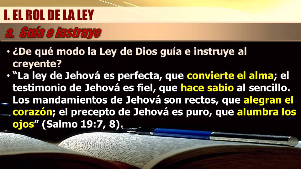 I. EL ROL DE LA LEY a. Guía e instruye