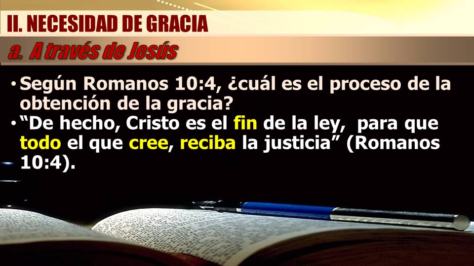 II. NECESIDAD DE GRACIA a. A través de Jesús