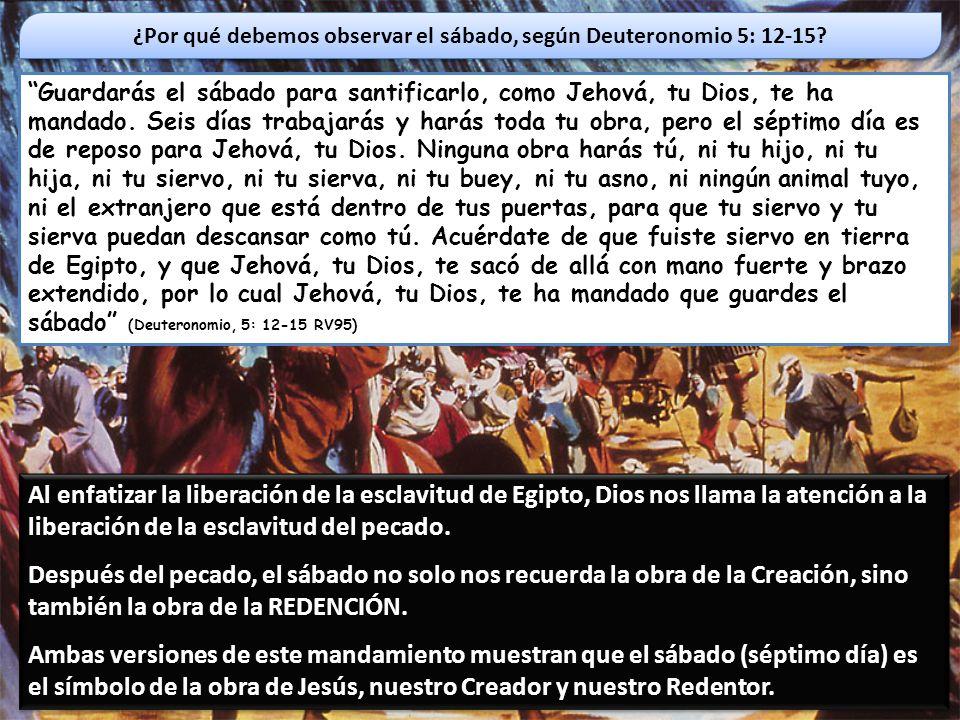 ¿Por qué debemos observar el sábado, según Deuteronomio 5: 12-15
