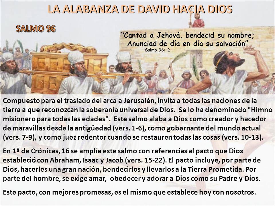 SALMO 96 LA ALABANZA DE DAVID HACIA DIOS