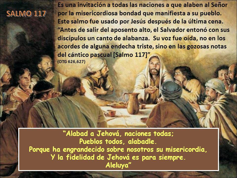 Es una invitación a todas las naciones a que alaben al Señor por la misericordiosa bondad que manifiesta a su pueblo.