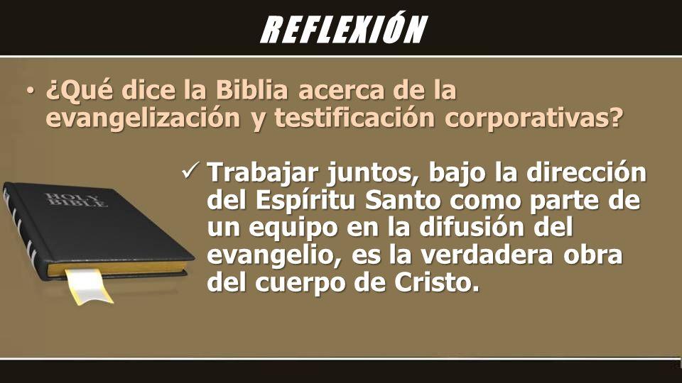 REFLEXIÓN ¿Qué dice la Biblia acerca de la evangelización y testificación corporativas