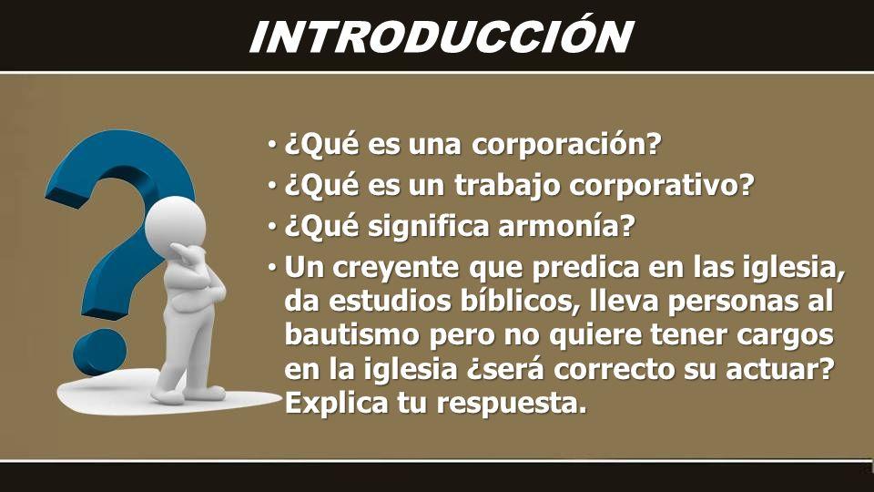 INTRODUCCIÓN ¿Qué es una corporación ¿Qué es un trabajo corporativo