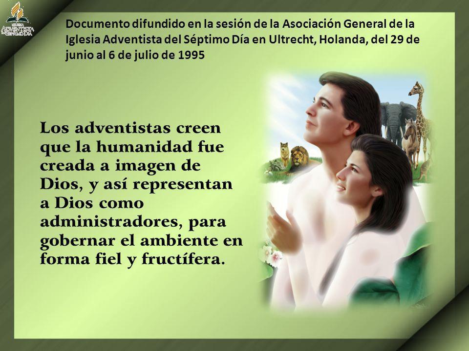 Documento difundido en la sesión de la Asociación General de la Iglesia Adventista del Séptimo Día en Ultrecht, Holanda, del 29 de junio al 6 de julio de 1995