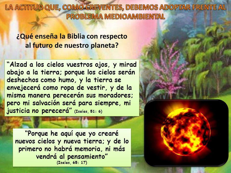 ¿Qué enseña la Biblia con respecto al futuro de nuestro planeta