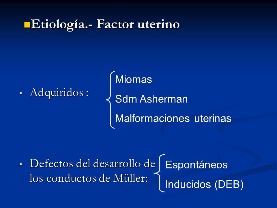 Etiología.- Factor uterino