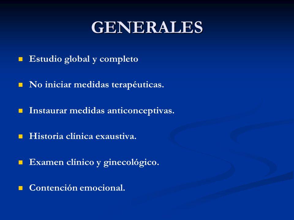 GENERALES Estudio global y completo No iniciar medidas terapéuticas.