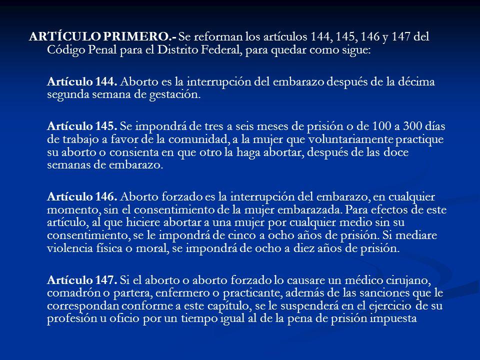 ARTÍCULO PRIMERO.- Se reforman los artículos 144, 145, 146 y 147 del Código Penal para el Distrito Federal, para quedar como sigue: