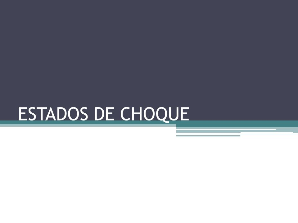 ESTADOS DE CHOQUE