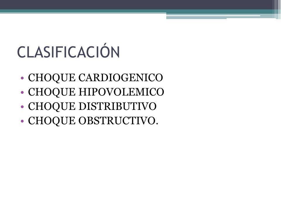 CLASIFICACIÓN CHOQUE CARDIOGENICO CHOQUE HIPOVOLEMICO