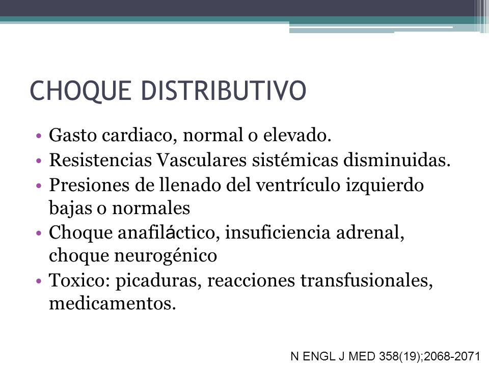 CHOQUE DISTRIBUTIVO Gasto cardiaco, normal o elevado.