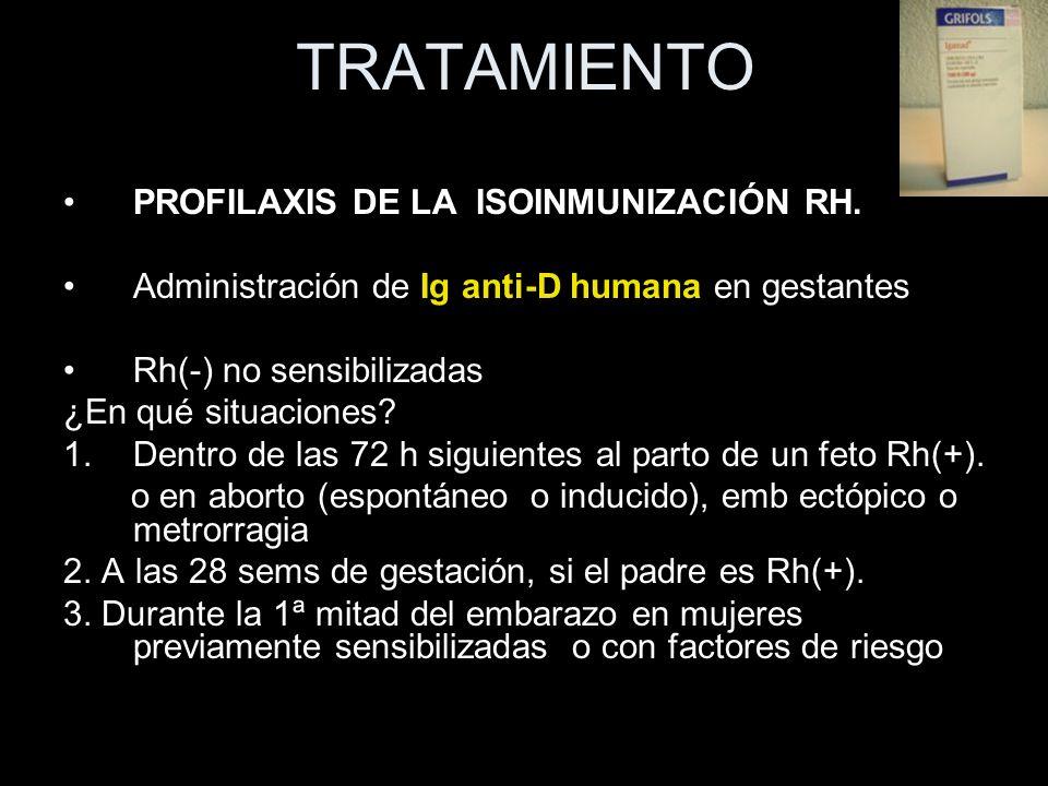TRATAMIENTO PROFILAXIS DE LA ISOINMUNIZACIÓN RH.