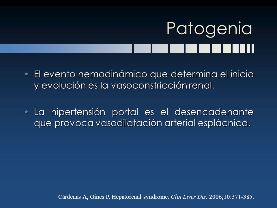 Patogenia El evento hemodinámico que determina el inicio y evolución es la vasoconstricción renal.