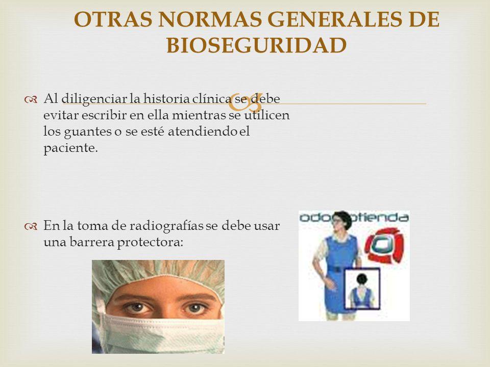 OTRAS NORMAS GENERALES DE BIOSEGURIDAD