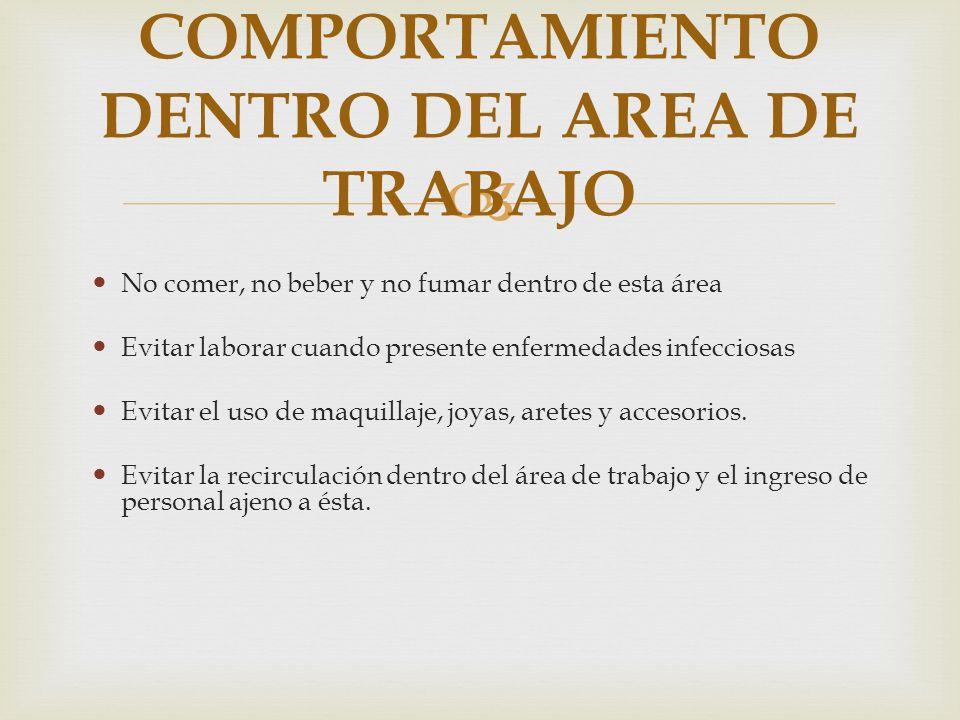 NORMAS DE COMPORTAMIENTO DENTRO DEL AREA DE TRABAJO