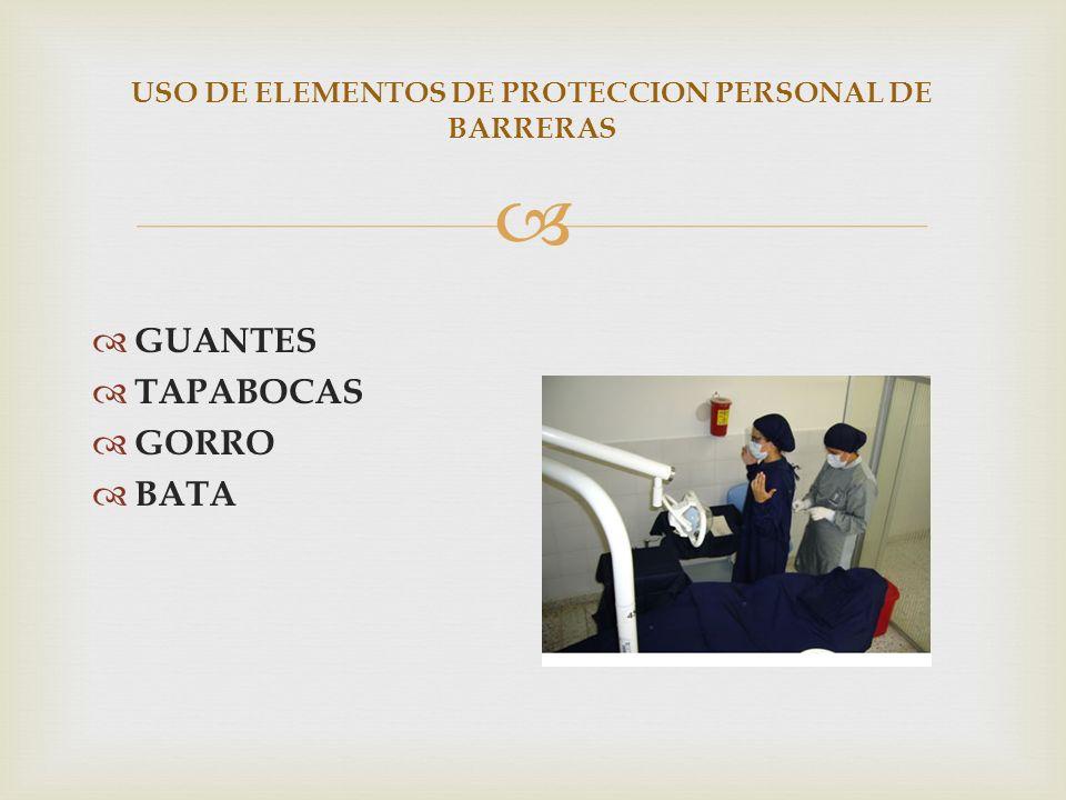 USO DE ELEMENTOS DE PROTECCION PERSONAL DE BARRERAS