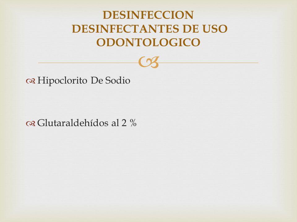 DESINFECCION DESINFECTANTES DE USO ODONTOLOGICO