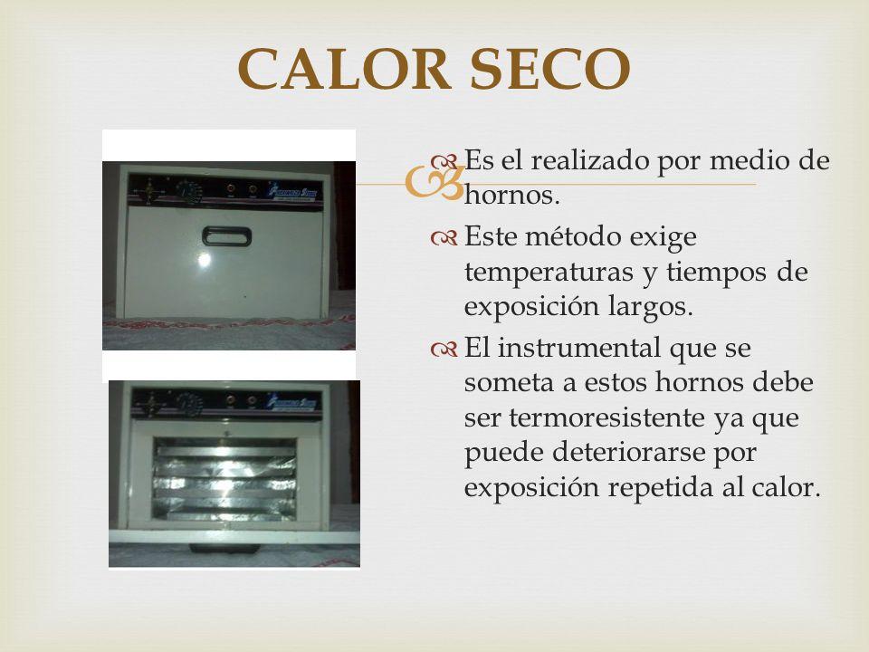 CALOR SECO Es el realizado por medio de hornos.