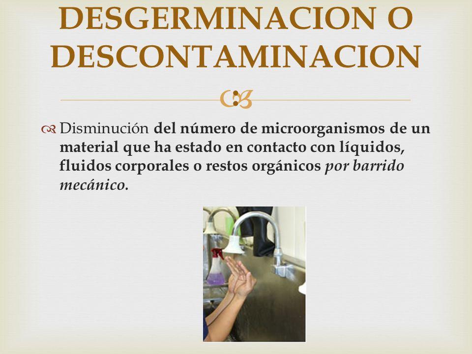DESGERMINACION O DESCONTAMINACION :