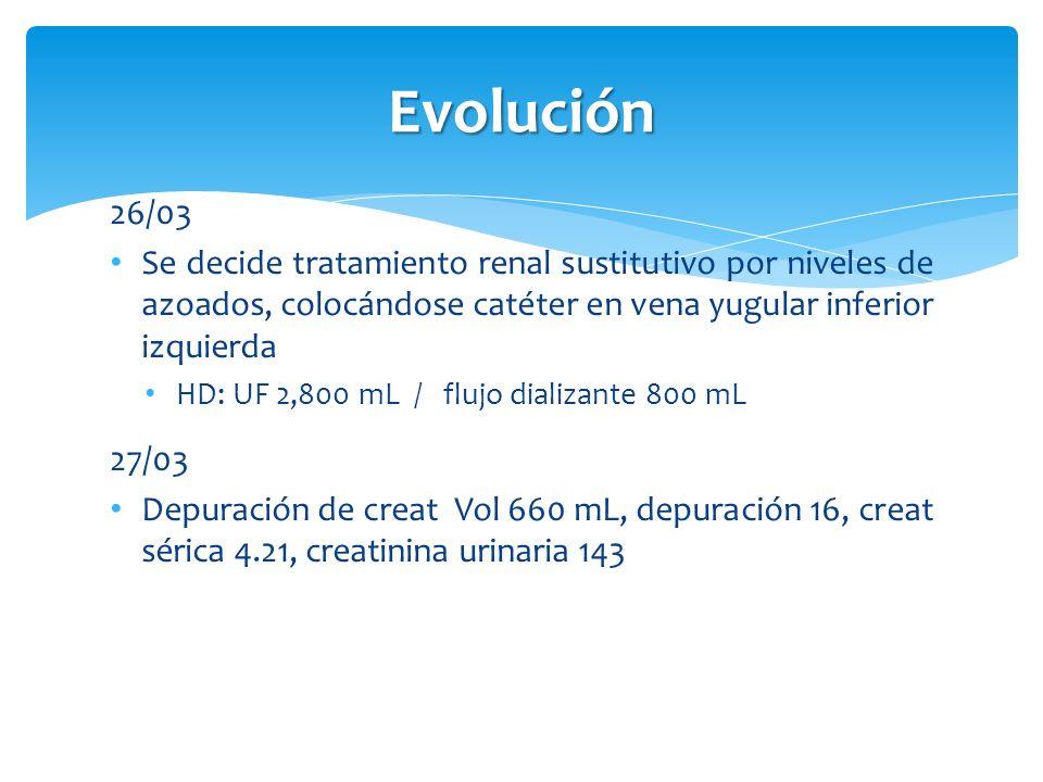 Evolución 26/03. Se decide tratamiento renal sustitutivo por niveles de azoados, colocándose catéter en vena yugular inferior izquierda.