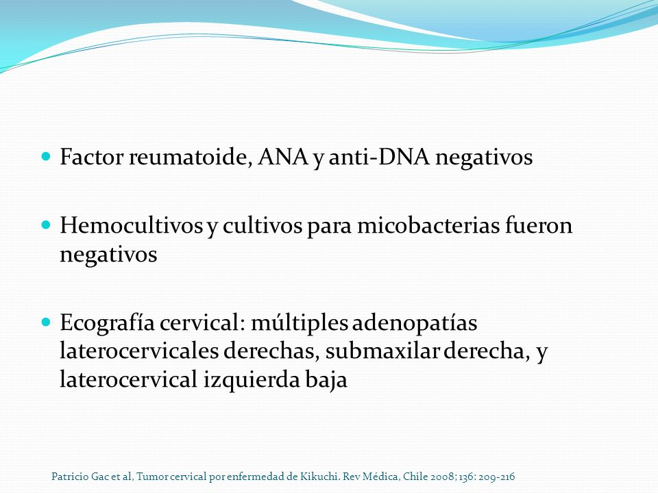 Factor reumatoide, ANA y anti-DNA negativos