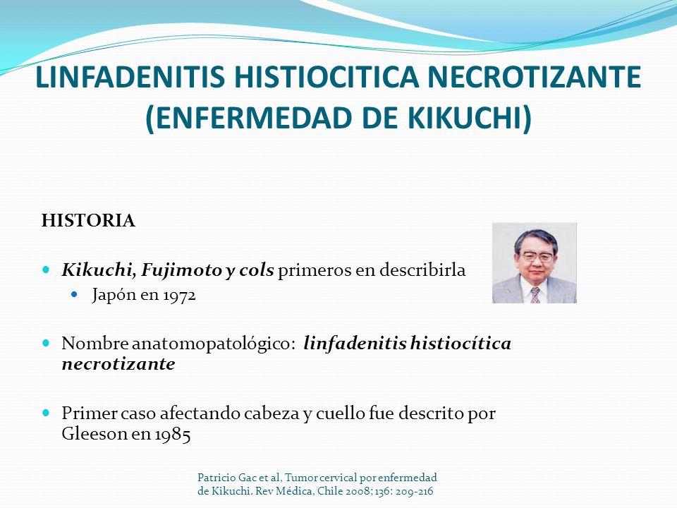 LINFADENITIS HISTIOCITICA NECROTIZANTE (ENFERMEDAD DE KIKUCHI)