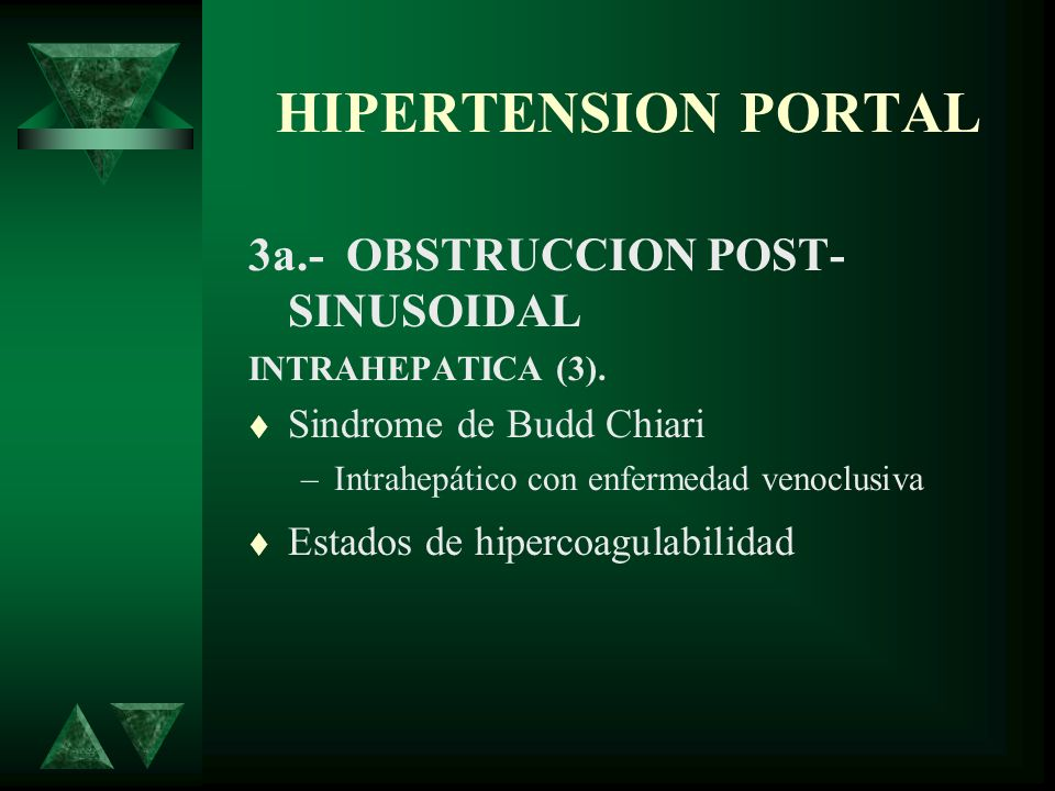 HIPERTENSION PORTAL 3a.- OBSTRUCCION POST- SINUSOIDAL