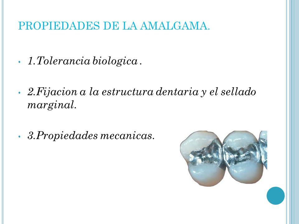 PROPIEDADES DE LA AMALGAMA.