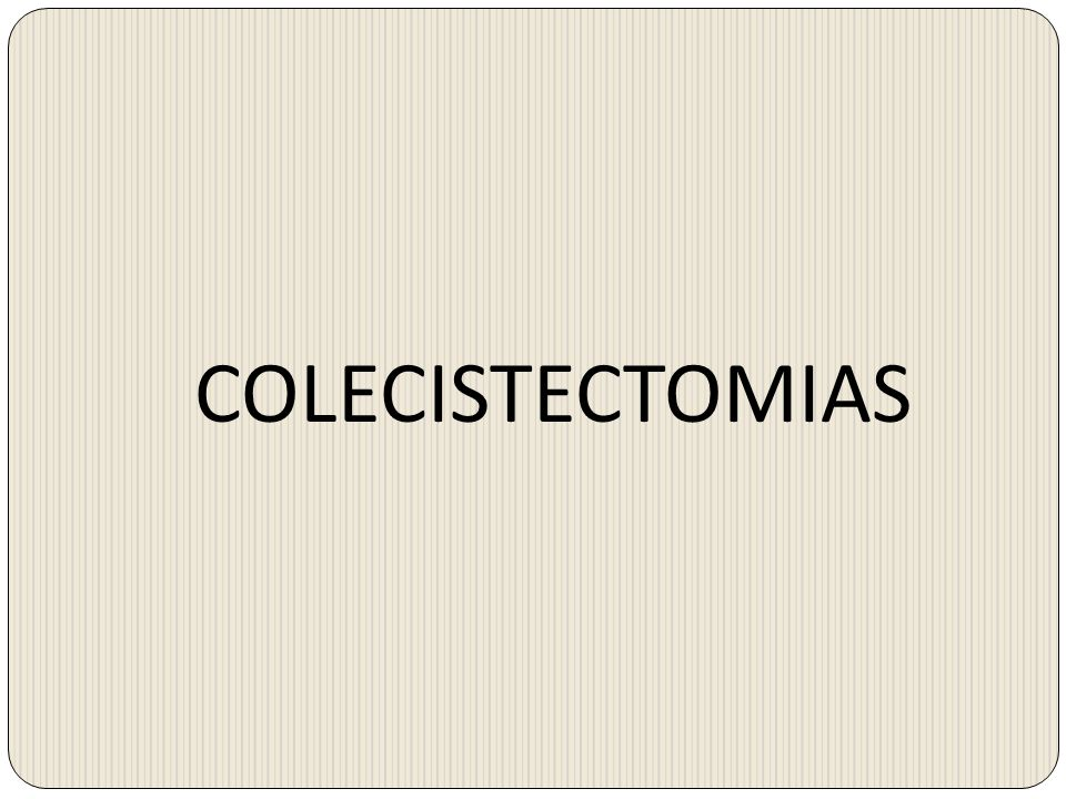 COLECISTECTOMIAS