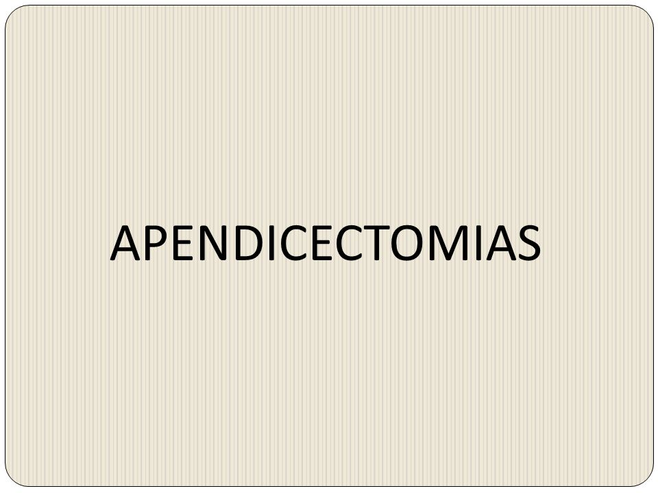 APENDICECTOMIAS