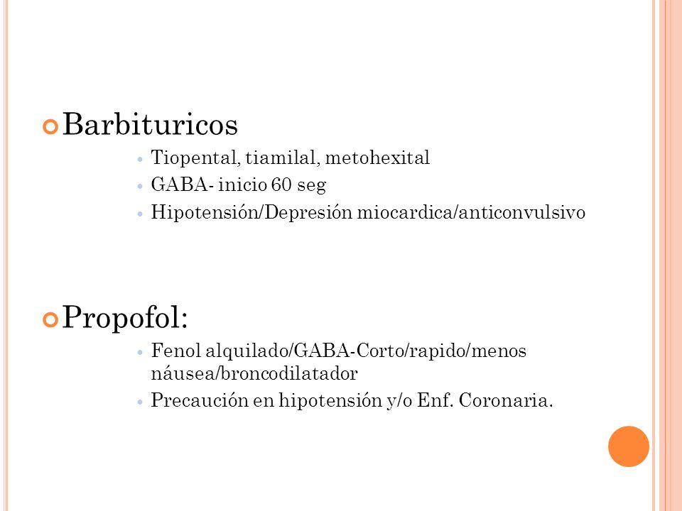 Barbituricos Propofol: Tiopental, tiamilal, metohexital