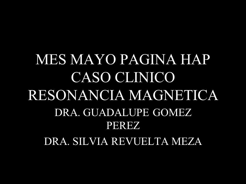 MES MAYO PAGINA HAP CASO CLINICO RESONANCIA MAGNETICA