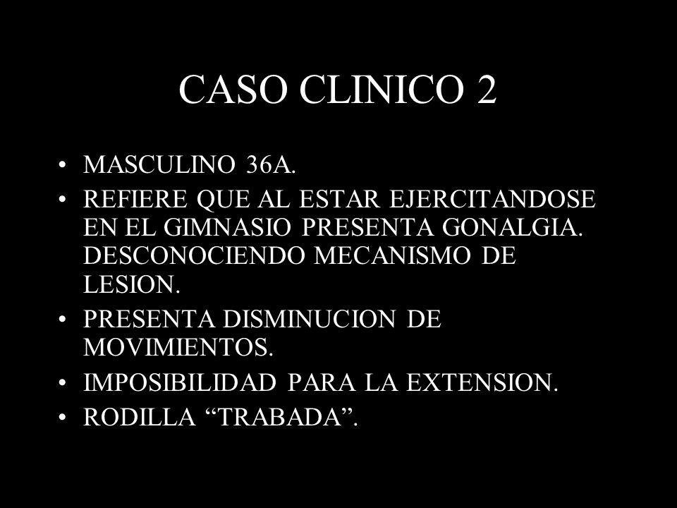 CASO CLINICO 2 MASCULINO 36A.