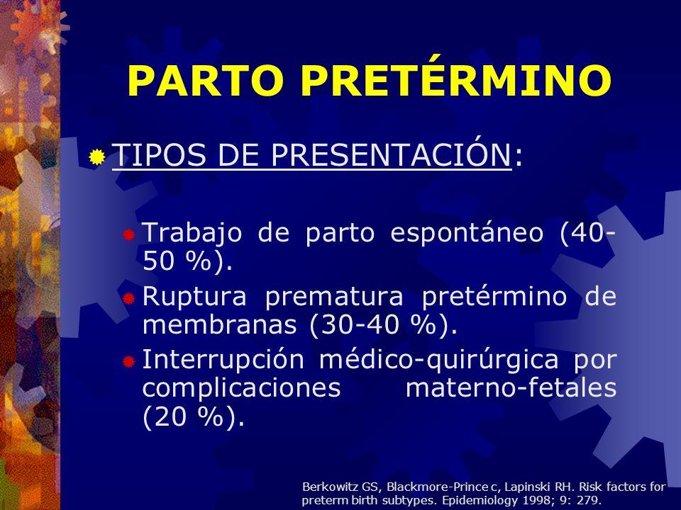 PARTO PRETÉRMINO TIPOS DE PRESENTACIÓN: