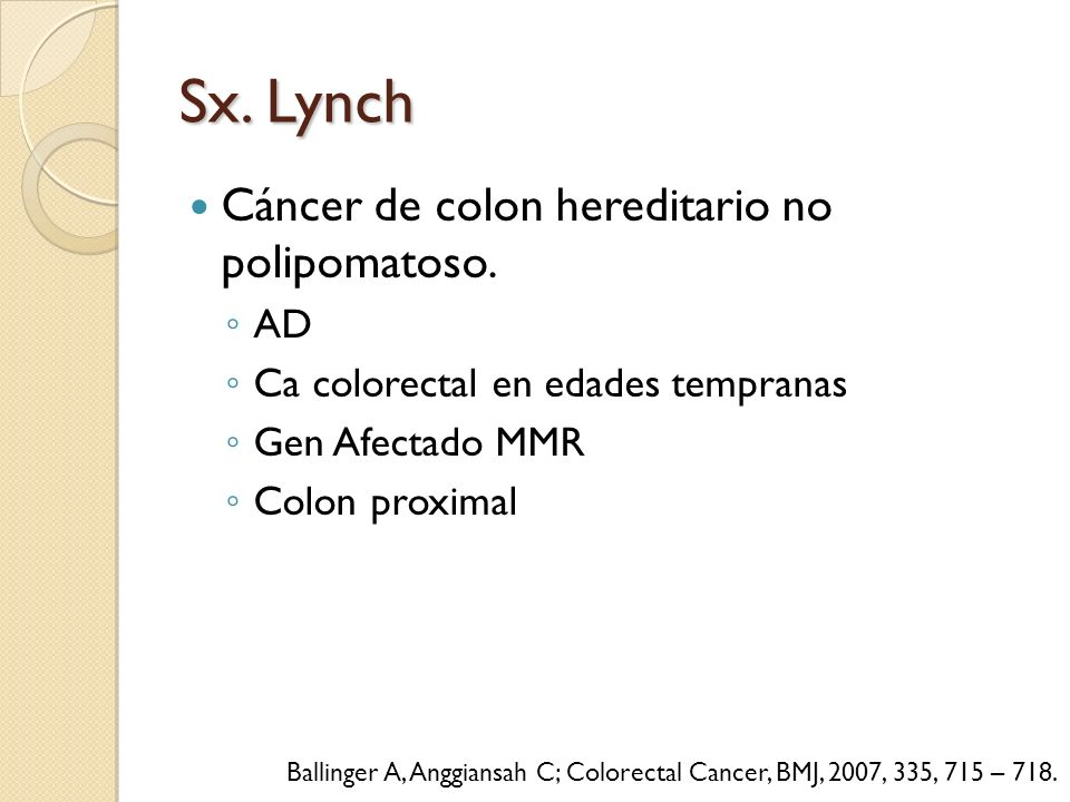 Sx. Lynch Cáncer de colon hereditario no polipomatoso. AD