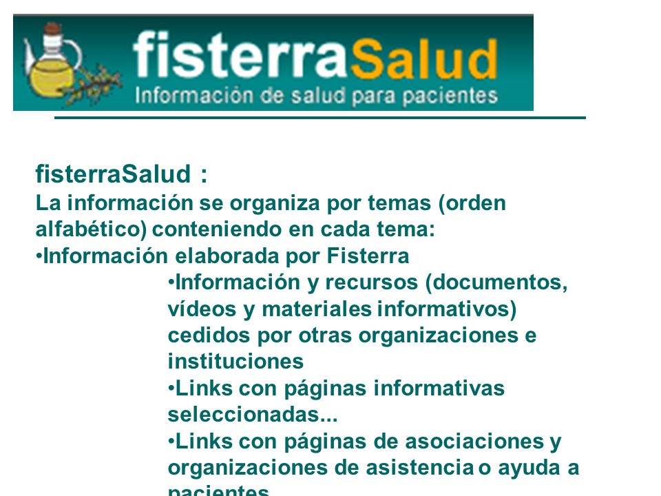 fisterraSalud : La información se organiza por temas (orden alfabético) conteniendo en cada tema: Información elaborada por Fisterra.