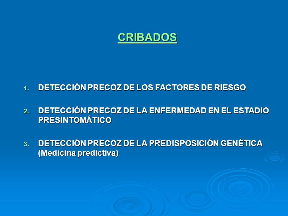 CRIBADOS DETECCIÓN PRECOZ DE LOS FACTORES DE RIESGO