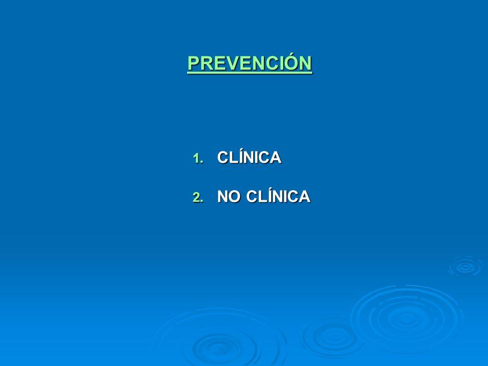 PREVENCIÓN CLÍNICA NO CLÍNICA