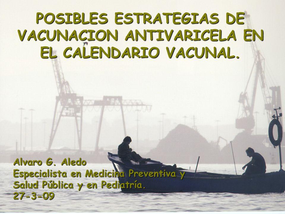 POSIBLES ESTRATEGIAS DE VACUNACION ANTIVARICELA EN EL CALENDARIO VACUNAL.