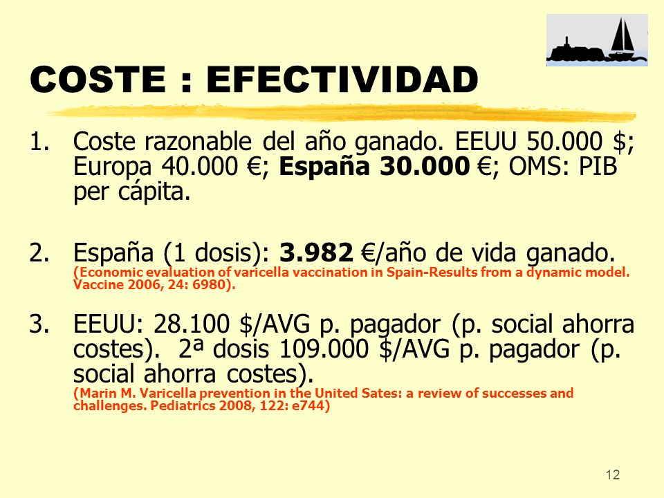 COSTE : EFECTIVIDAD Coste razonable del año ganado. EEUU 50.000 $; Europa 40.000 €; España 30.000 €; OMS: PIB per cápita.