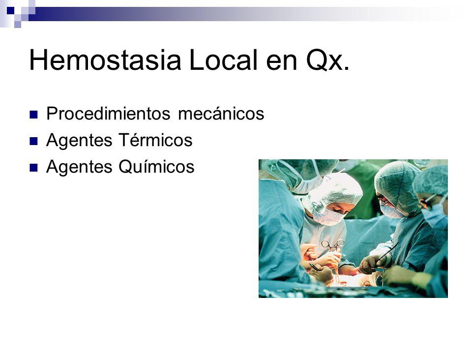 Hemostasia Local en Qx. Procedimientos mecánicos Agentes Térmicos