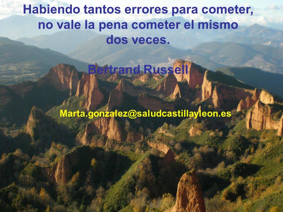 Habiendo tantos errores para cometer, no vale la pena cometer el mismo dos veces. Bertrand Russell