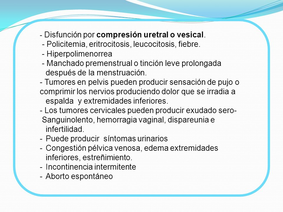 - Policitemia, eritrocitosis, leucocitosis, fiebre.