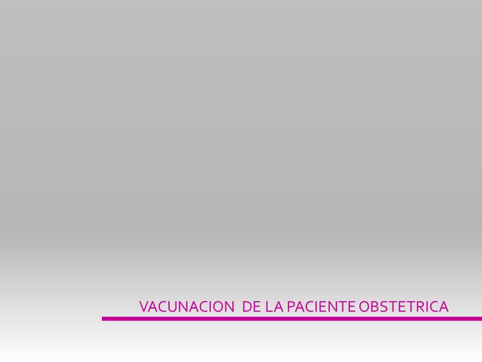 VACUNACION DE LA PACIENTE OBSTETRICA