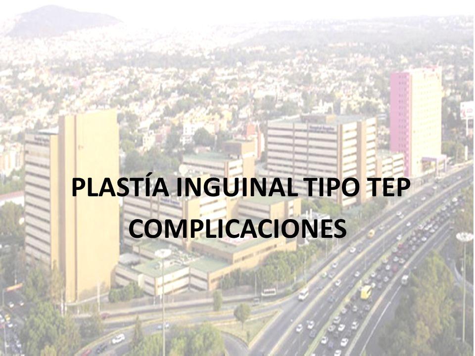 PLASTÍA INGUINAL TIPO TEP COMPLICACIONES