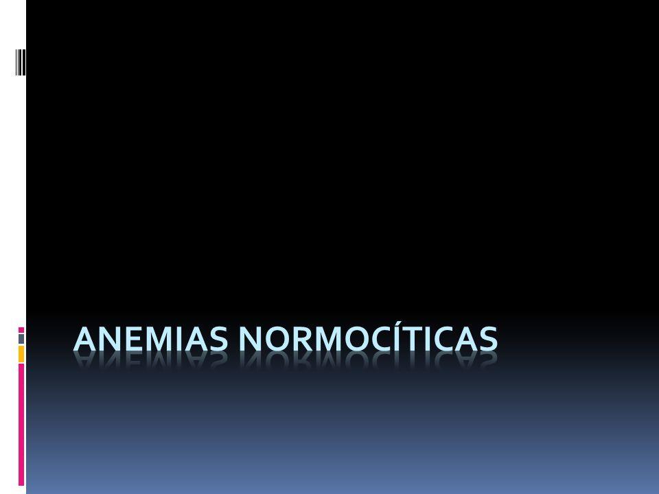 ANEMIAS NORMOCÍTICAS