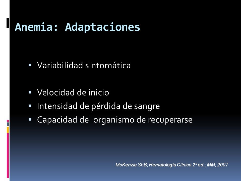 Anemia: Adaptaciones Variabilidad sintomática Velocidad de inicio