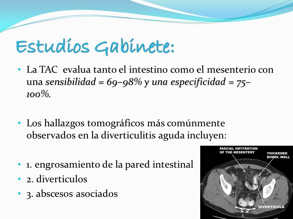 Estudios Gabinete:La TAC evalua tanto el intestino como el mesenterio con una sensibilidad = 69–98% y una especificidad = 75–100%.